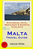 Malta Travel Guide: Sightseeing, Hotel, Restaurant & Shopping Highlights [Idioma Inglés]
