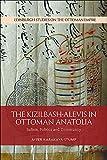 The Kizilbash-Alevis in Ottoman Anatolia: Sufism, Politics and Community (Edinburgh Studies on the Ottoman Empire) - Ayfer Karakaya-Stump