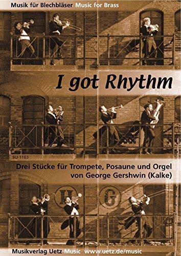 I Got Rhythm. Drei Stücke für Trompete, Posaune und Orgel (Klavier) (Partitur und Stimmen)