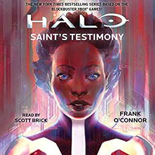 Saint's Testimony     HALO              By:                                                                                                                                 Frank O'Connor                               Narrated by:                                                                                                                                 Scott Brick                      Length: 1 hr and 8 mins     600 ratings     Overall 4.5