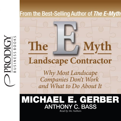The E-Myth Landscape Contractor                   De :                                                                                                                                 Michael E. Gerber,                                                                                        Anthony C. Bass                               Lu par :                                                                                                                                 Michael E. Gerber,                                                                                        Anthony C. Bass                      Durée : 8 h et 8 min     Pas de notations     Global 0,0