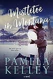 Mistletoe in Montana (Montana Sweet Western Romance Series, Book 2)