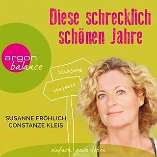 Diese schrecklich schönen Jahre                   Autor:                                                                                                                                 Susanne Fröhlich                               Sprecher:                                                                                                                                 Susanne Fröhlich,                                                                                        Constanze Kleis                      Spieldauer: 3 Std. und 52 Min.     45 Bewertungen     Gesamt 3,9
