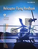 Helicopter Flying Handbook (Federal Aviation Administration): FAA-H-8083-21B (English Edition)