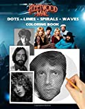 Fleetwood Mac Dots Lines Spirals Waves Coloring Book: Inspirational Gift For Adult To Expand Creativity, Practicing Mindfulness, Relieving Stress, ... With The Well-Known Rock Band Fleetwood Mac