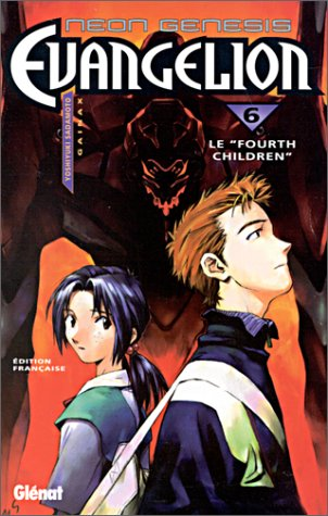 Neon Genesis Evangelion - Tome 06: Le Fourth Children
