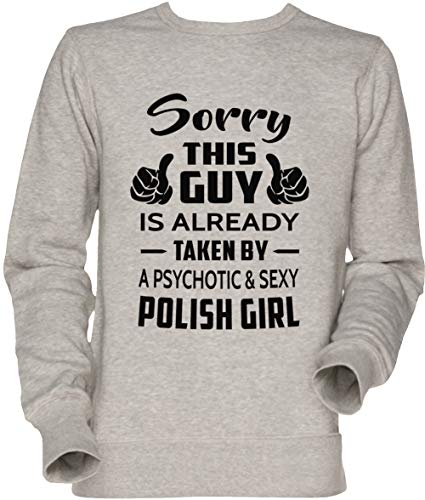 Sorry This Guy is Taken by A Sexy Polish Girl Herren Unisex Herren Damen Jumper Sweatshirt Grau Men's Women's Jumper Grey