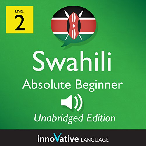 Learn Swahili - Level 2: Absolute Beginner Swahili: Volume 1: Lessons 1-25 audiobook cover art