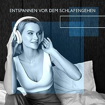Entspannen vor dem Schlafengehen - Musik für die Nerven und Angst, Problemlos Einschlafen