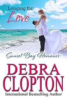 Longing for Love (Sunset Bay Romance Book 3) by [Debra Clopton]