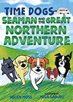 Seaman and the Great Northern Adventure (Time Dogs)