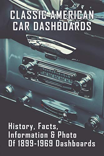 Classic American Car Dashboards: History, Facts, Information & Photo Of 1899-1969 Dashboards: Types Of Automobile Bodies