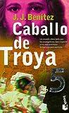 Caballo De Troya: 5 (Biblioteca J.J. Benitez)