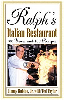 Ralph's Italian Restaurant, 100 Years and 100 Recipes