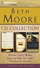 Beth Moore CD Collection: Praying God's Word, Jesus, the One and Only, The Beloved Disciple by Moore, Beth (2011) Audio CD