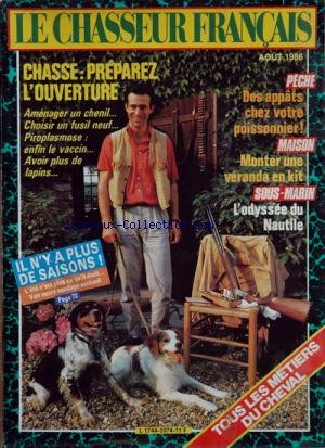 CHASSEUR FRANCAIS (LE) [No 1074] du 01/08/1986 - tous les metiers du cheval chasse, preparez l'ouverture peche, des appats chez votre poissonniers maison, monter une veranda en kit sous-marin, l'odyssee du nautle