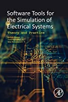 Software Tools for the Simulation of Electrical Systems: Theory and Practice Front Cover