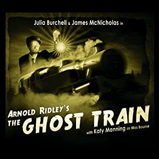 The Ghost Train                   By:                                                                                                                                 Arnold Ridley                               Narrated by:                                                                                                                                 Julia Burchell,                                                                                        James McNicholas,                                                                                        Katy Manning                      Length: 1 hr and 33 mins     34 ratings     Overall 4.0