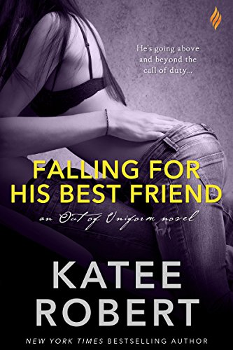 Falling For His Best Friend (Out Of Uniform Book 3)