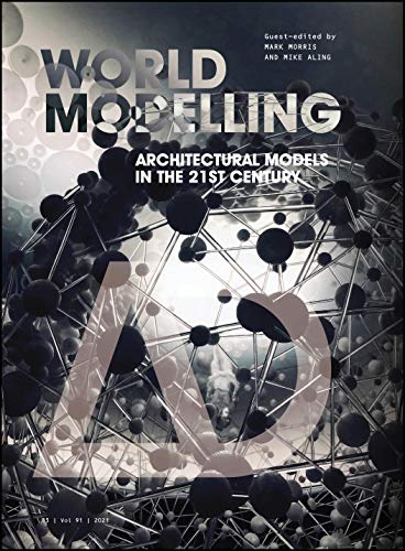 Compare Textbook Prices for Worldmodelling: Architectural Models in the 21st Century Architectural Design 1 Edition ISBN 9781119747222 by Morris, Mark,Aling, Mike