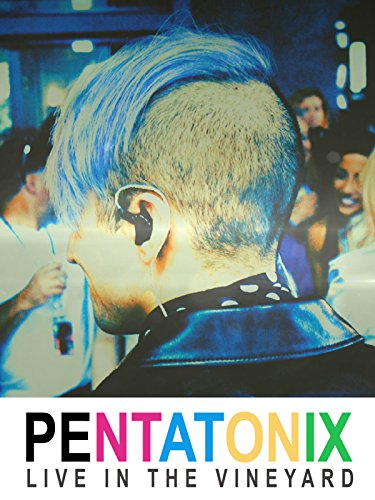 Pentatonix: Live in the Vineyard