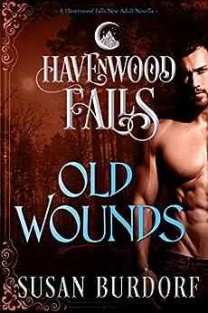 Old Wounds (Havenwood Falls Book 2) by [Susan Burdorf, Havenwood Falls Collective, Kristie Cook, Liz Ferry]