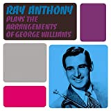 Songtexte von Ray Anthony - Plays the Arrangements of George Williams