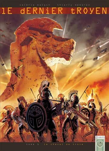Le Dernier troyen, tome 1 : Le cheval de Troie