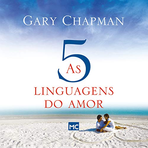 As cinco linguagens do amor [The Five Languages of Love] cover art