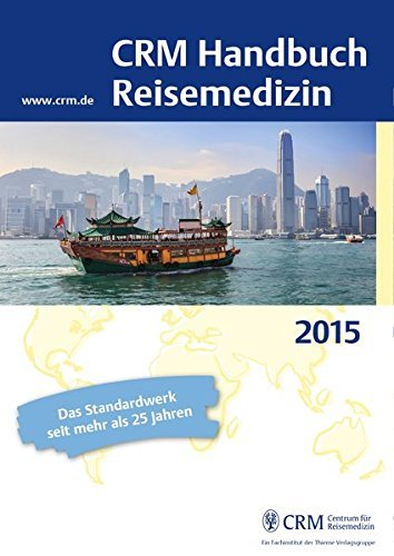 CRM Handbuch Reisemedizin: Ausgabe 2015 (2014-12-17)