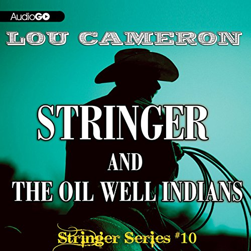 Stringer and the Oil Well Indians audiobook cover art