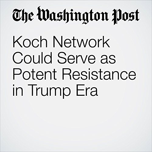 Koch Network Could Serve as Potent Resistance in Trump Era copertina