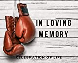 In Loving Memory (Celebration of Life): Guest Book for Funeral and Memorial Services, 300 Guests, Red Boxing Gloves on Wood