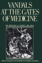Vandals at the Gates of Medicine: Historic Perspectives on the Battle over Health Care Reform
