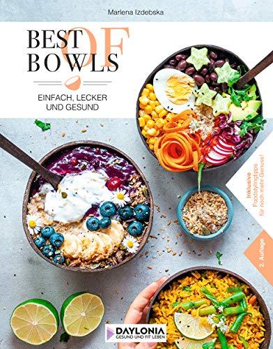 Best of Bowls: Einfach, lecker und gesund