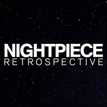 Nightpiece Retrospective