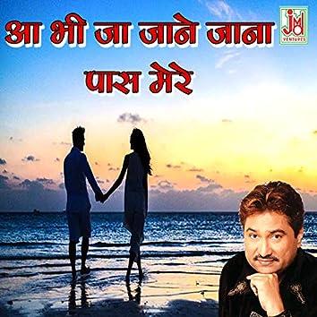 Abhi Ja Jane Jana Pass Mere (Hindi)