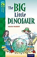 Oxford Reading Tree Treetops Fiction: Level 9: The Big Little Dinosaur (Treetops. Fiction)