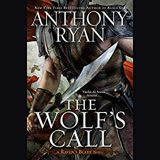 The Wolf's Call     A Raven's Blade Novel              By:                                                                                                                                 Anthony Ryan                               Narrated by:                                                                                                                                 Steven Brand                      Length: 23 hrs     Not rated yet     Overall 0.0
