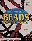 world beads - Beads of the World (Schiffer Book for Collectors)
