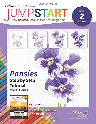 Jumpstart Pansies and Mountain Goats: Level 2: Easy Colored Pencil Lessons for Beginners (Jumpstart: Easy Colored Pencil Lessons for Beginners)