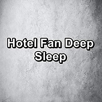 Hotel Fan Deep Sleep