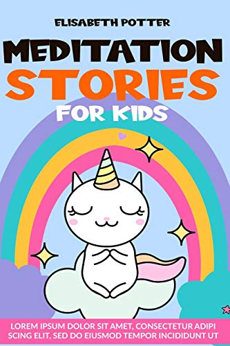 MEDITATION STORIES FOR KIDS: CALMING FANTASY STORIES AND TECHNIQUES TO HELP CHILDREN RELAX AND DEAL WITH EMOTION AND ANXIETY