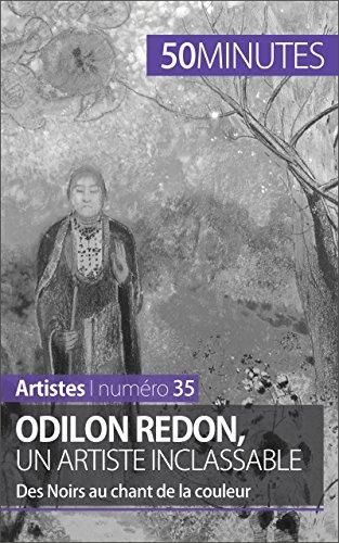 Odilon Redon, un artiste inclassable: Des Noirs au chant de la couleur (Artistes t. 35) (French Edition)