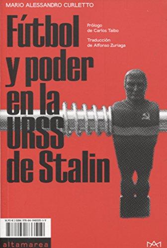 Fútbol y poder en la URSS de Stalin (Ensayo)