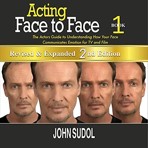 Acting: Face to Face - 2nd Edition Audiobook By John Sudol cover art