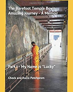 """The Barefoot Temple Boy's Amazing Journey - A Memoir: Part I - My Name is """"Lucky"""""""