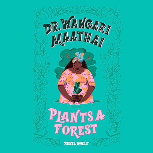 Dr. Wangari Maathai Plants a Forest Titelbild