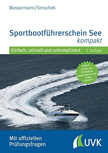 Sportbootführerschein See kompakt: Mit offiziellen Prüfungsfragen und Navigationsaufgaben