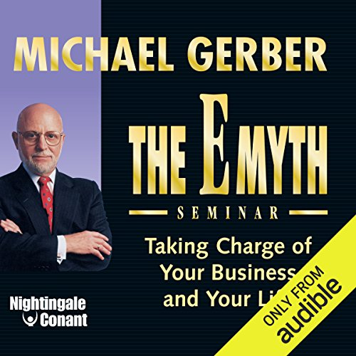 The E-Myth Seminar     Taking Charge of Your Business and Your Life              De :                                                                                                                                 Michael E. Gerber                               Lu par :                                                                                                                                 Michael E. Gerber                      Durée : 5 h et 16 min     3 notations     Global 4,3